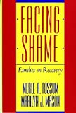 img - for Facing Shame: Families in Recovery   [FACING SHAME] [Paperback] book / textbook / text book