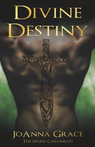 JoAnna Grace - Divine Destiny (The Divine Chronicles)