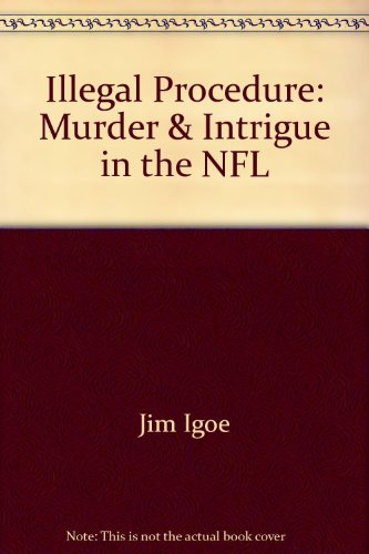 Illegal Procedure: Murder & Intrigue in the NFL
