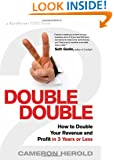 Double Double: How to Double Your Revenue and Profit in 3 Years or Less