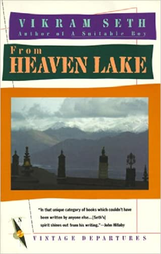 From Heaven Lake: Travels Through Sinkiang and Tibet written by Vikram Seth