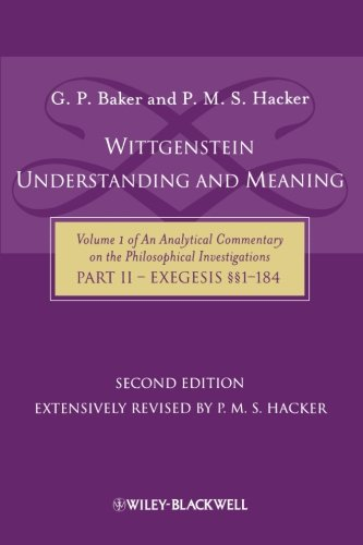 Wittgenstein: Understanding And Meaning: Volume 1 of an Analytical Commentary on the Philosophical Investigations, Part