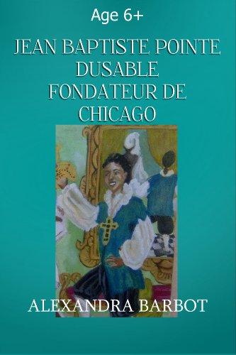 Couverture du livre Jean Baptiste Pointe Dusable Fondateur de Chicago