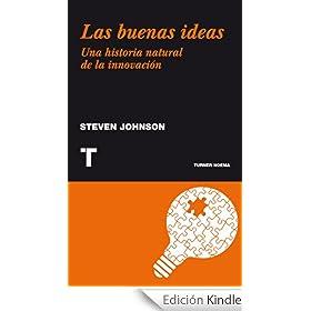 Steven Johnson – Las buenas ideas. Una historia natural de la innovación