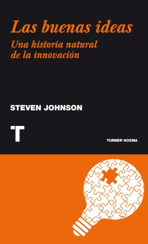 Las buenas ideas. Una historia natural de la innovación (Noema (turner)) (Spanish Edition)