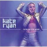 Scream for More ~ Kate Ryan