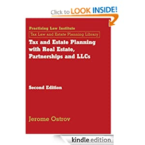 Tax and Estate Planning with Real Estate, Partnerships and LLCs (August 2010 Edition) Jerome Ostrov