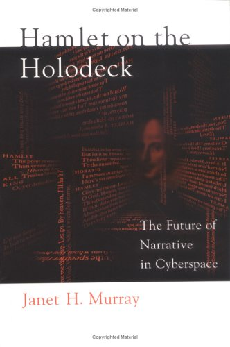 Hamlet on the Holodeck: The Future of Narrative in...