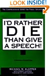 I'd Rather Die Than Give A Speech
