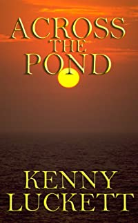 (FREE on 10/29) Across The Pond by Kenny Luckett - http://eBooksHabit.com
