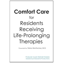 Comfort Care for Residents Receiving Life-Prolonging Therapies