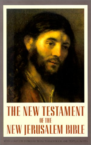 The New Testament of the New Jerusalem Bible (With Complete Introductions to Each Book and Textual Notes)