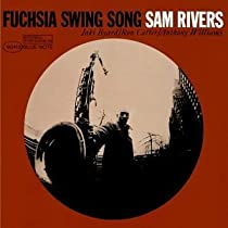 Fuchsia Swing Song   Sam Rivers