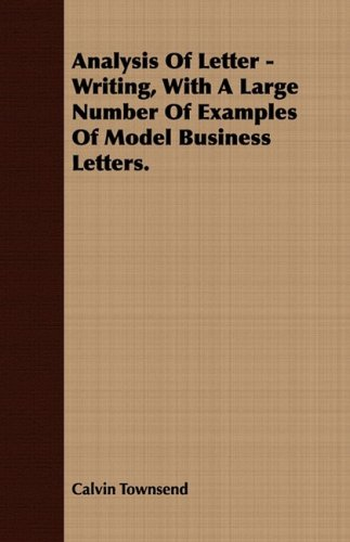 Analysis Of Letter - Writing, With A Large Number Of Examples Of Model Business Letters