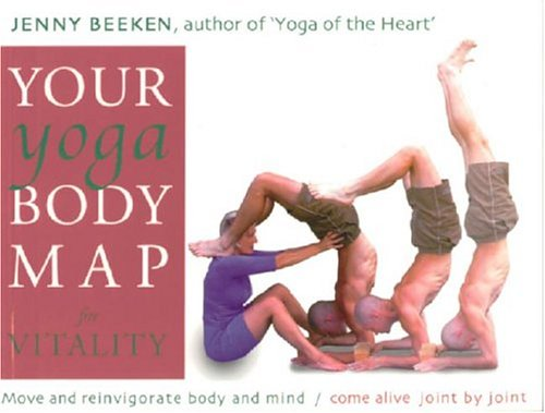 your-yoga-bodymap-for-vitality-move-and-integrate-body-and-mind-come-alive-joint-by-joint