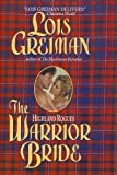 The Warrior Bride (Highland Rouges Series) (0739430238) by Lois greiman