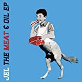 echange, troc Jel - The Meat & Oil EP