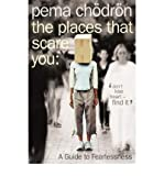 The Places That Scare You: A Guide to Fearlessness (000718350X) by Chodron, Pema