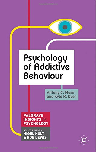 Psychology of Addictive Behaviour (Palgrave Insights in Psychology series)