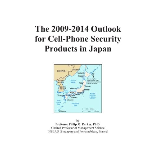 The 2009-2014 Outlook for Cell-Phone Security Products in Japan Icon Group International
