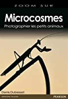 Microcosmes : Photographier les petits animaux