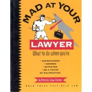 Mad at Your Lawyer? (Nolo Press Self-Help Law)