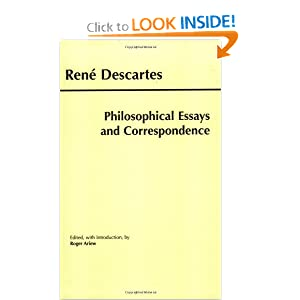 Philosophical Essays and Correspondence (Descartes) (Hackett Publishing Co.) Rene Descartes and Roger Ariew