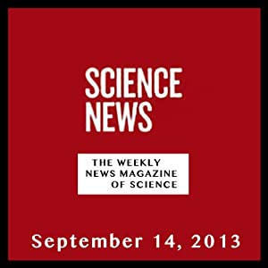 Science News, September 14, 2013 Periodical