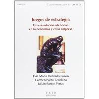 Juegos de Estrategia (Una Revolución Silenciosa En La Economía y En La Empresa) (CUADERNOS UNED)