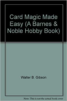 Card Magic Made Easy (A Barnes & Noble Hobby Book): Walter