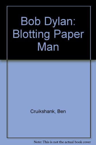 Bob Dylan: Blotting Paper Man