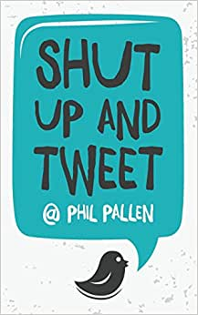 Shut Up And Tweet