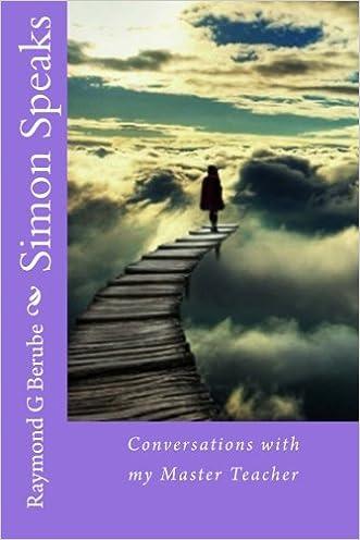 Simon Speaks: Conversations with my Master Teacher