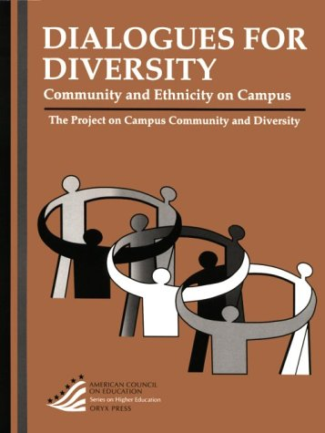 Dialogues for Diversity: Community and Ethnicity on Campus (American Council on Education Oryx Press Series on Higher Ed