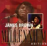 echange, troc James Brown - Millennium Edition