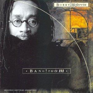 Bobby McFerrin - Bang!Zoom - Zortam Music