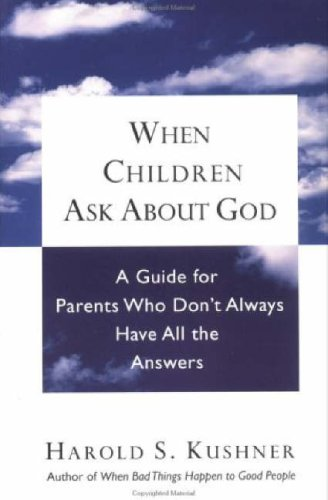 When Children ask about God: A Guide for Parents Who Don
