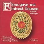 Flora Gave Me Fairest Flowers: Englis...