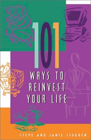 101 Ways to Reinvest Your Life, STEVE SJOGREN, JANIE SJOGREN