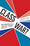 Class War? What Americans Really Think about Economic Inequality by Page, Benjamin I., Jacobs, Lawrence R. [University Of Chicago Press,2009] [Paperback]