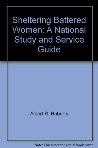 Sheltering Battered Women: A National Study and Service Guide