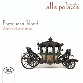 Baroque in Poland: Church and Court Music
