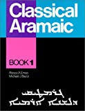 img - for Classical Aramaic: Book 1 book / textbook / text book