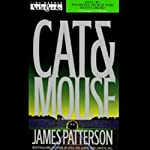 Cat and Mouse (       ABRIDGED) by James Patterson Narrated by Anthony Heald, Keith David