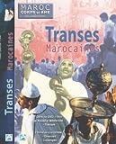 echange, troc Maroc corps et âme - Transes marocaines