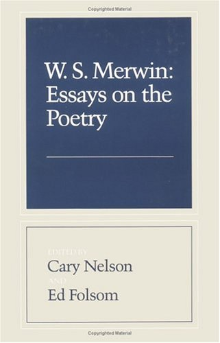 w.s. merwin essays American poets on the recent work of w s merwin edited by jonathan weinert and kevin prufer finalist for a 2012 book of the year award from foreword magazine essays, interviews, and exchanges on w s merwin's poetry from the publication of the rain in the trees in 1988 through his.