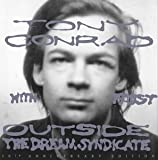 Outside the Dream Syndicate: 30th Anniversary Edition by Conrad, Tony (2004-04-06)