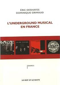 L'underground musical en France par Deshayes