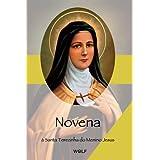 Santa Terezinha do Menino Jesus: Novena (Novenas)