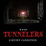 The Tunnelers | [Geoff Gander]